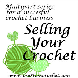 Selling Your Crochet Series- Part One
