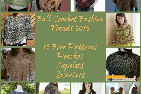 Fall Crochet Fashion Trends of 2015 – Ponchos, Capelet and Sweaters Round Up