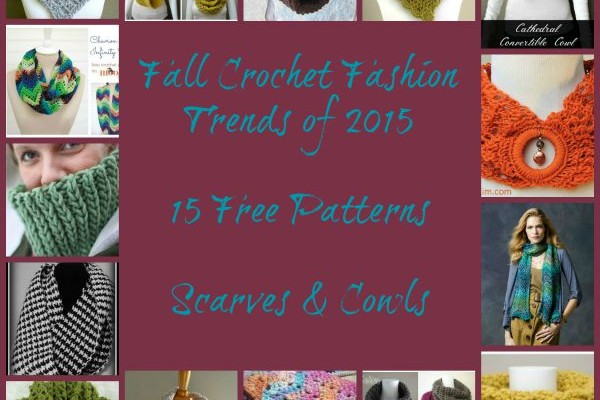 Fall Crochet Fashion Trends of 2015 – Scarves and Cowls