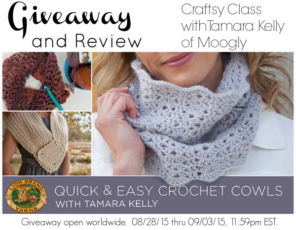 Free Craftsy class giveaway for the Quick and Easy Crochet Cowls by Tamara Kelly of Moogly and Lion Brand Yarns.  Giveaway ends September 03, 2015.