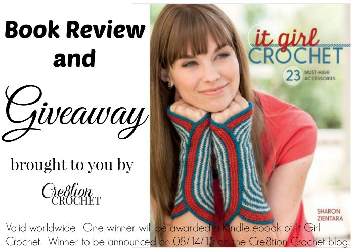 It Girl Crochet by Sharon Zientara Review and Giveaway on Cre8tion Crochet.