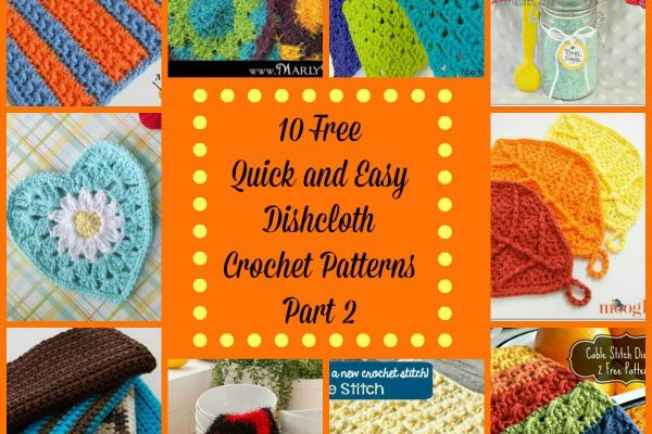 Quick and Easy Crochet Dishcloth Round Up Part 2