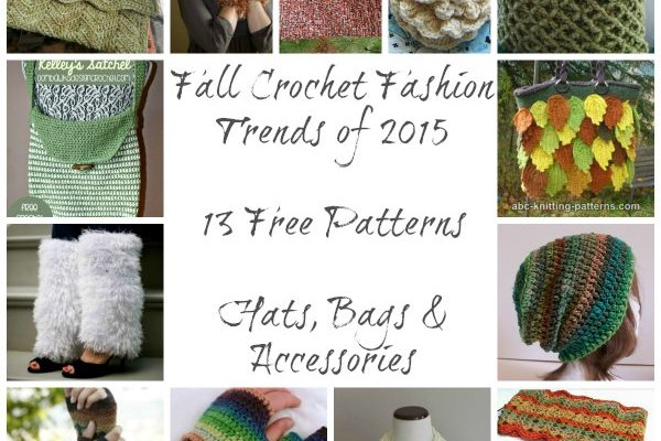 Fall Crochet Fashion Trends of 2015 – Hats, Bags & Accessories