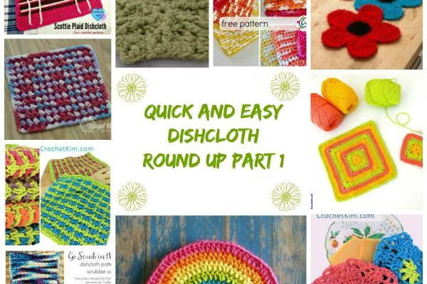 Quick and Easy Dishcloth Round Up Part 1