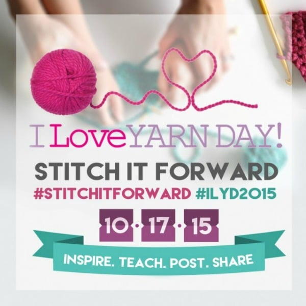 I Love Yarn Day October 17 2015 Inspire. Teach. Post. Share