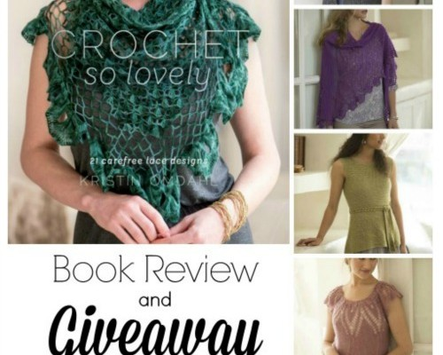 Crochet So Lovely 21 Carefree Lace Designs Book Review and Giveaway