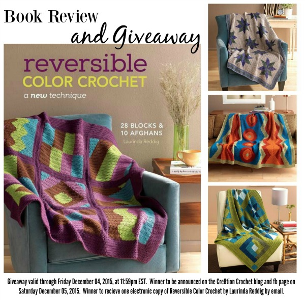 Book Review and Giveaway of Reverisible Color Crochet by Laurinda Reddig. Giveaway valid through December 04, 2015.