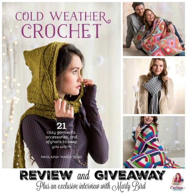 Cold Weather Crochet by Marly Bird. Book review and giveaway featuring an exclusive interview with the author and designer.