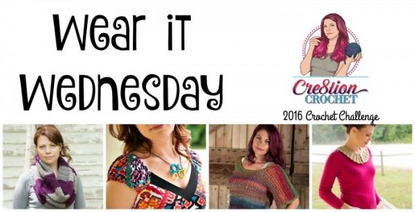Wear it Wednesday 2016 Crochet Challenge