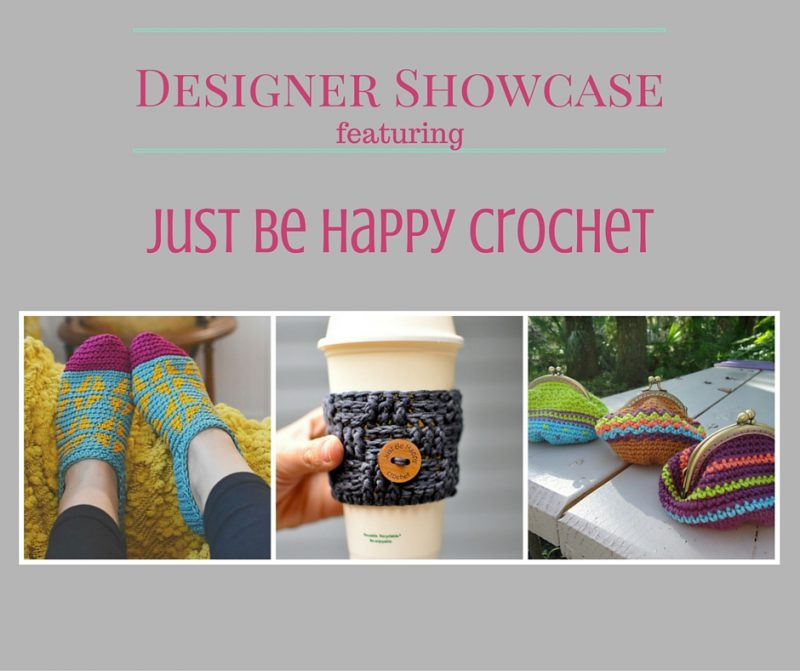 designer showcase featuring just be happy crochet