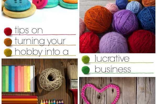 Tips on Turning Your Hobby into a Lucrative Business